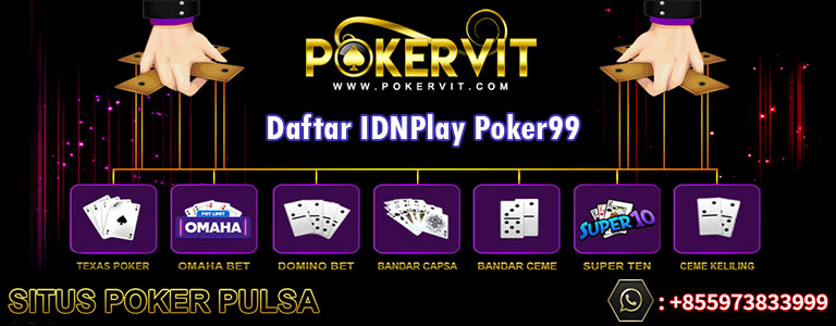 daftar idn poker 99, daftar idnplay poker99, idnplay poker 99