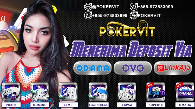 poker deposit via ovo, poker deposit via dana, poker deposit via linkaja